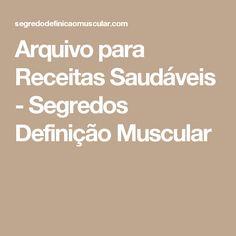 Arquivo para Receitas Saudáveis - Segredos Definição Muscular
