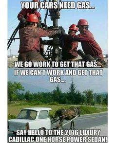 It is true that gas is required for most cars. #Oilfield #TheRoughneck #TheRoughneckMagazine #OilAndGas #Oilfield2016