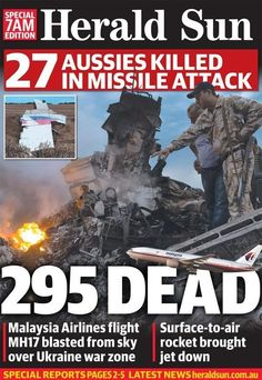The Malaysia Airlines Jet Crash, As Told By Newspaper Front Pages / Herald Sun - Australia Newspaper Front Pages, Newspaper Cover, Newspaper Headlines, World Headlines, Malaysian Airlines, Front Page News, Airline Flights, Sad Day, A Day To Remember