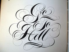 Go to Hell - Script, Calligraphy - flourishes - Modern Graphics – Kieth Murgatroyd 1969. Amazing work!