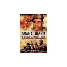 Omar Al-bashir and Africa?s Longest War (Hardcover)