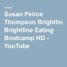 Susan Peirce Thompson Brightline Eating Bootcamp HD - YouTube