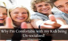 "Why I'm Comfortable with my Kids being ""Un-socialized"""