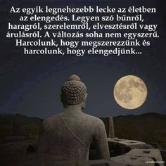 "Képtalálat a következőre: ""buddha egyszer azt mondta a szeretetröl rózsa"" Life Learning, Good Thoughts, Buddhism, Picture Quotes, Happy Life, Breakup, Quotations, Poems, Life Quotes"