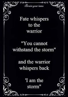 """""""I am the storm"""" is a """"frequently-used"""" poem. About a year ago, I first happened across it on myPinterest Board. Here it is: When I read it I almost immediately thought tha…"""