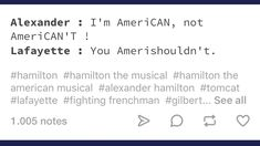 Alexander Hamilton Quotes, Hamilton Lin Manuel Miranda, Aaron Burr, Hamilton Musical, Musical Theatre, Text Posts, Funny Posts, In The Heights, Theater
