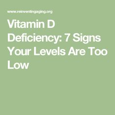 Vitamin D Deficiency: 7 Signs Your Levels Are Too Low
