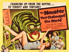THE MONSTER THAT CHALLENGED THE WORLD (1957).