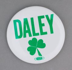 Mayoral campaign button, Chicago, 1989. ICHi-40488 #StPatricksDay