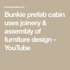 Furniture designer Evan Bare wanted to create a cabin that could be built like a piece of furniture. Architectural designer Nathan Buhler had a design for a . Backyard Gym, Prefab Cabins, Tiny Living, Joinery, Youtube, Furniture Design, Tiny Houses, Prefabricated Cabins, Carving