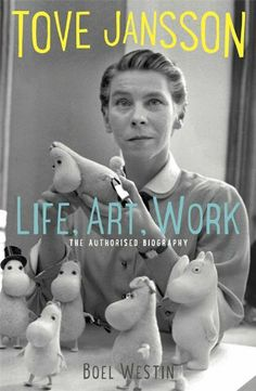 Tove Jansson. Life, Art, Work: The Authorised Biography. Boel Westin
