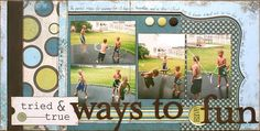 4 photo Tried and True Ways to Have Fun-2 Page #Layout #scrapbooking
