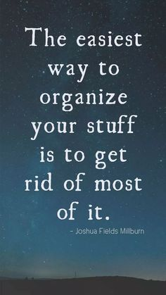 25 Amazing Decluttering and Minimalist Quotes For A Simpler Life zitate Life Quotes Love, Great Quotes, Quotes To Live By, Me Quotes, Motivational Quotes, Inspirational Quotes, Unique Quotes, Night Quotes, Amazing Quotes
