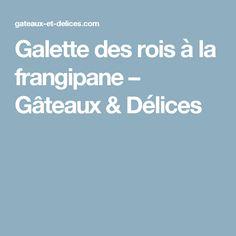 Galette des rois à la frangipane – Gâteaux & Délices