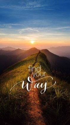 """Find your way"" #inspiring"
