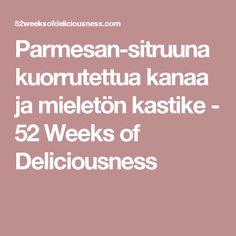 Parmesan-sitruunakuorrutettua kanaa ja mieletön kastike - 52 Weeks of Deliciousness Parmesan, Parmigiano Reggiano