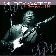 Muddy Waters at Newport 1960 – Knick Knack Records