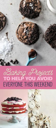 7 Baking Projects To Help You Avoid Everyone This Weekend