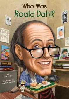 Who Was Roald Dahl? by True Kelley,Stephen Marchesi,Nancy Harrison, Click to Start Reading eBook, Just in time for Roahl Dahl Month! Roald Dahl is one of the most famous children's book authors ever.