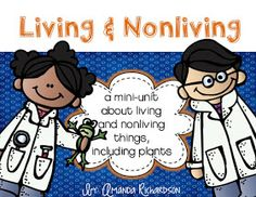 This mini-unit begins with discussing the attributes of living and nonliving things and then transitions into plants. If is filled with several wh. First Grade Science, Kindergarten Science, Teaching Science, Group Activities, Science Activities, Science Fun, Science Ideas, Living And Nonliving, Future Classroom