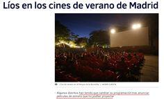 Los cines de verano se han multiplicado este año por todos los puntos cardinales de la ciudad de Madrid. En su empeño por descentralizar la cultura municipal, el Gobierno de Manuela Carmena ha autorizado la instalación de pantallas al aire libre en 15 de los 21 distritos de la ciudad en una suerte de operación anti-biquini no exenta de polémica - El Mundo 24/8/16