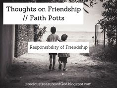 Monday, October 9, 2017 Today we have Miss Faith coming to share with us about friendship. She has two beautiful blogs (that you should d...
