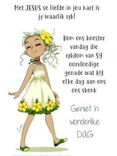 Good Morning Messages, Good Morning Wishes, Lekker Dag, Goeie More, Afrikaans Quotes, Bible, Fictional Characters, Amanda, Language