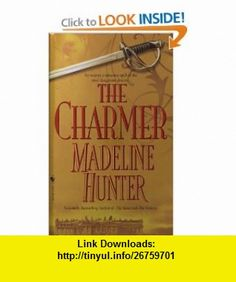 The Charmer (Get Connected Romances) (9780553585919) Madeline Hunter , ISBN-10: 0553585916  , ISBN-13: 978-0553585919 ,  , tutorials , pdf , ebook , torrent , downloads , rapidshare , filesonic , hotfile , megaupload , fileserve