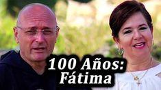 100 Años: Fátima (Parte 1) - Padre Carlos Spahn y Brenda del Río