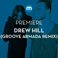 Premiere: Drew Hill - Talk To You - Groove Armada remix by Mixmag on SoundCloud