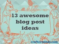 13-blog-post-ideas