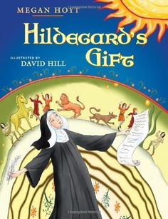 Megan Hoyt is the author of Hildegard's Gift, a vibrant, colorful picture book for children of all ages.