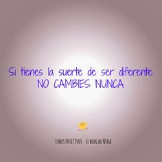 Lunes Positivos – No cambies nunca #archivo http://blgs.co/r6F6zN