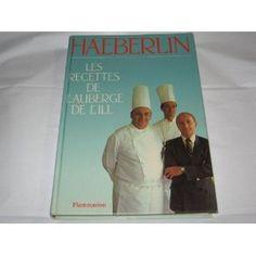 Les recettes de l'auberge de l'Ill  Bibliothèque perso - Vous pouvez retrouver le cours de cuisine par des enfants pour des enfants de Cuisine de mémé moniq http://oe-dans-leau.com/cuisine-meme-moniq/