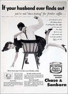The fifties...when your husband spanked you if the coffee was mediocre.  geeeeeez   how SICK was this?