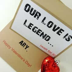 Our Love is Legend.... (wait for it) Ary.     Oh Barney!