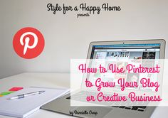 How to Use Pinterest to Grow Your Blog or Creative Business ebook by Dannielle Cresp via Style for a Happy Home