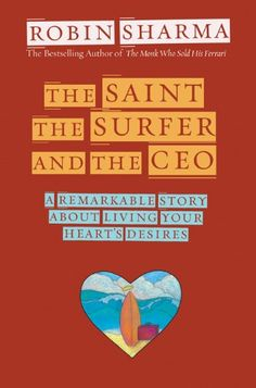 Robin Sharma's The SAINT THE SURFER AND THE CEO