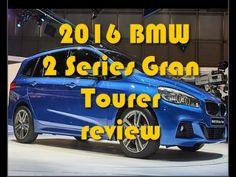 2016 BMW 2 Series Gran Tourer Review
