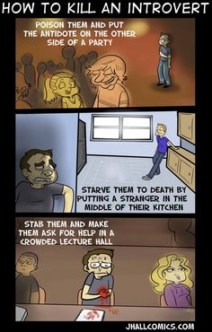 How to Kill an introvert! lol! i would die in all situations