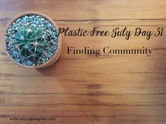 Plastic Free July Day 31: Finding Community | Cellist Goes Green