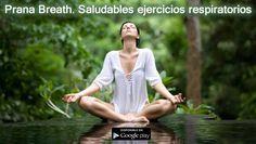 Prana Breath. Saludables ejercicios respiratorios en tu móvil #salud