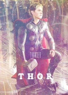 Nialler :3.....ummmm sorry Thor your smokin; but if Niall played as Thor that movie would be my favorite forever and ever!