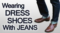 3 Rules On Wearing Dress Shoes With Jeans | Pairing Denim & Men's Dress Shoes Seamlessly (via @antoniocenteno)