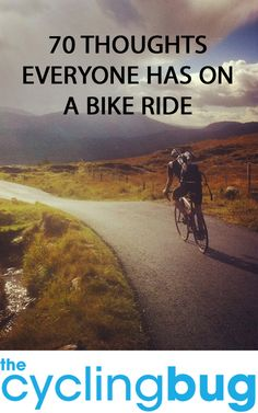 70 thoughts everyone has on a bike ride.