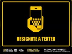 No texting. Designate someone. Drive Safe Quotes, Dont Text And Drive, Distracted Driving, Text Design, E Cards, Texts, Logos, Sayings, Tired