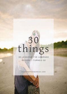 30 years ago on a Sunday afternoon after church I came in to this world. In honor of celebrating another year of life, here are 30 lessons I've learned.