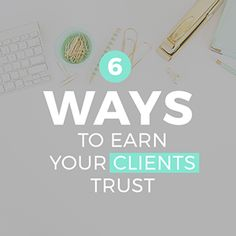 6 Ways to Earn your Clients Trust Trust