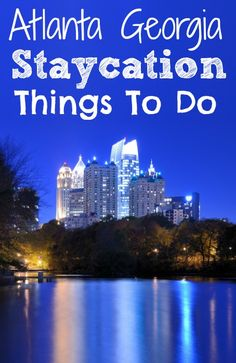 Things to Do in Atlanta Georgia for a Staycation - Roadschooling with The Frugal Navy Wife