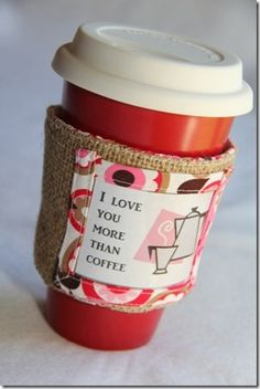 Love Note Coffee Cup Sleeves http://craftystaci.com/2011/02/10/love-note-coffee-cup-sleeves/